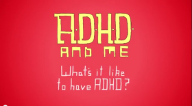 6027 [Whats-it-like-to-have-ADHD-video.png]
