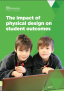 The impact of physical design on student outcomes